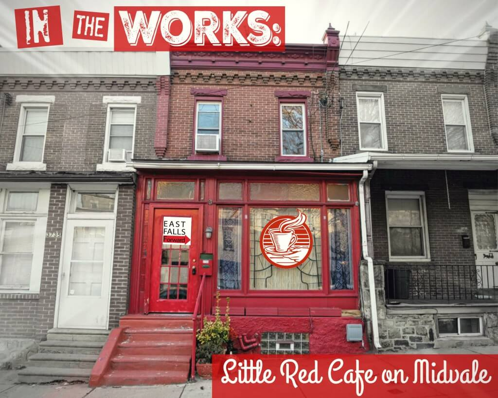 EastFallsLocal 2-28 red house coffee shop 2 FX 8 x 10 text In The Works px
