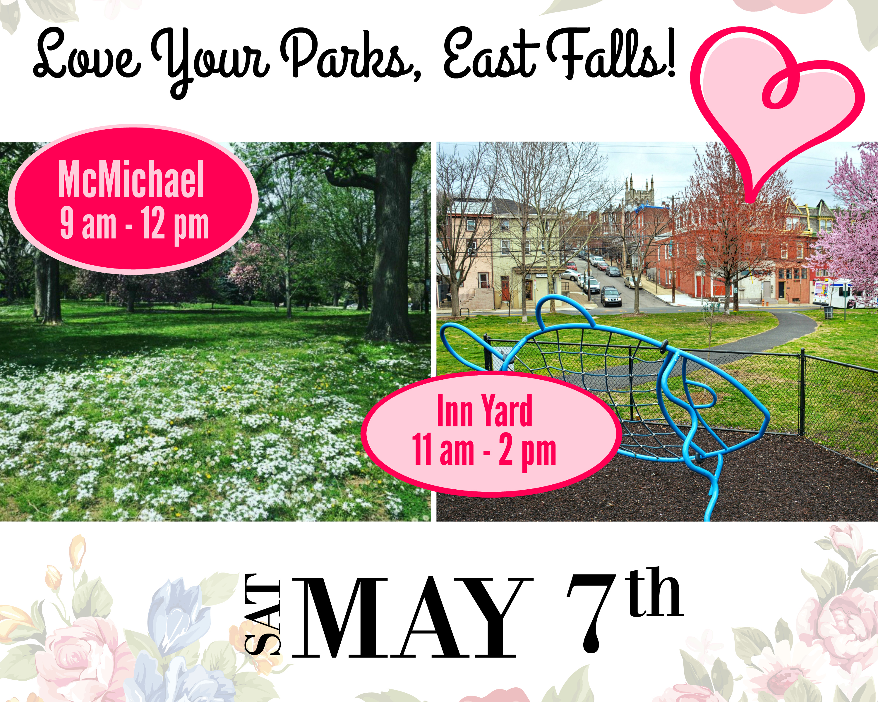 EastFallsLocal LOve YOur Park May 7 East Falls DATE Flowers TIMES