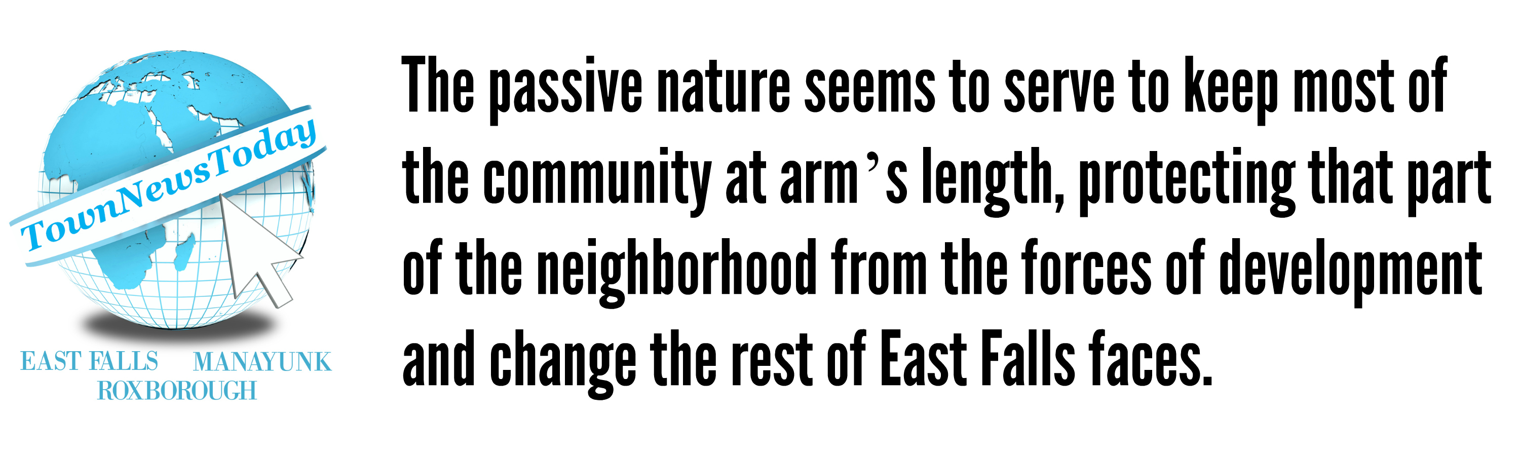 EastFallsLocal Judy Quote keep the community at arms length